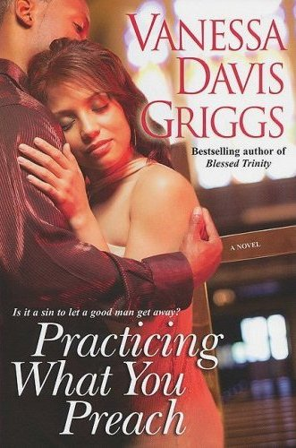 Practicing What You Preach by Vanessa Davis Griggs